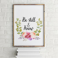 "Bible verse ""Be still and Know"" Typography quote Bible quote Bible verse poster Home decor Typographic print Floral poster Printable art"