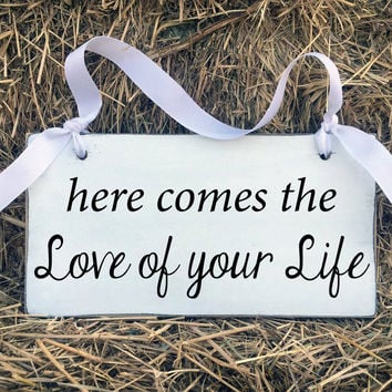 Wedding Signs, Here Comes The Love Of Your Life, Bridal Shower Gift, Rustic Barn Wedding, Engagement Gift, Wedding Gift, Engagement Gift