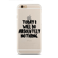 Today I will do absolutely nothing - Super Slim - Printed Case for iPhone - SC-089