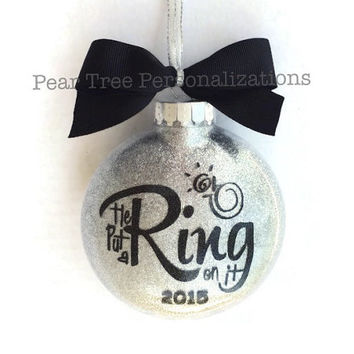 Engagement Ornament, He Put a Ring On It, Engagement Gift, Personalized Engagement Gift, Engagement Christmas Ornament, Wedding Ornaments