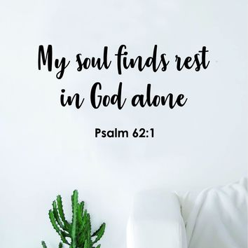 My Soul Finds Rest Psalm Quote Wall Decal Sticker Bedroom Home Room Art Vinyl Inspirational Motivational Teen Decor Religious Bible Verse God Blessed Spiritual
