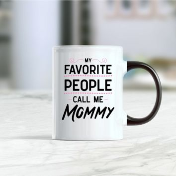 My favorite people call me mommy mug, gift from grandkids, mommy gifts, mommy coffee mug