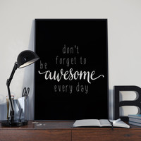 """motivationa prints""""don't forget to be awesome""""black and white,best words,wall decor,gift idea,word art,instant,home decor,apartment decor"""
