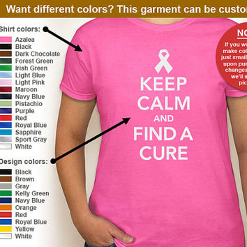 Keep Calm And Find A Cure breast cancer awareness womens T-shirt -- Any color/Any size - Adult S through 3XL