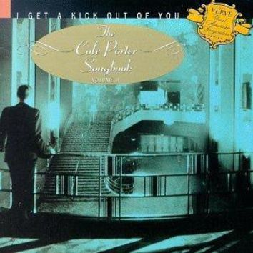 I Get A Kick Out Of You: The Cole Porter Songbook, Volume II