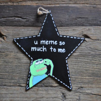You meme so much to me sign