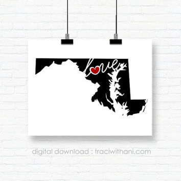 INSTANT DOWNLOAD - Maryland Love! MD Wall Art Printable: Silhouette, Print, Digital, Heart, Home, State, United States, Typography, Artwork