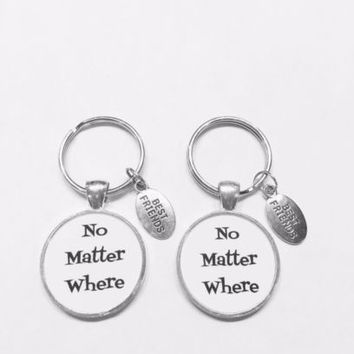 2 Keychains No Matter Where Best Friends Friend Long Distance Gift Set