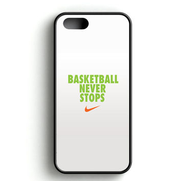 Basketball Never Stops iPhone 4s iPhone 5s iPhone 5c iPhone SE iPhone 6|6s iPhone 6|6s Plus Case