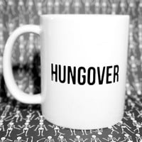 HUNGOVER MUG, HUNGOVER Coffee Mug. Hungover Funny Mug 11 oz Coffee mug/ Funny Gift / Humorous Gifts / Gag Gifts / Office Gifts.
