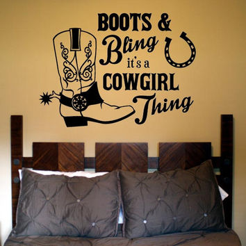 Boots & Bling, it's a Cowgirl Thing wall decal