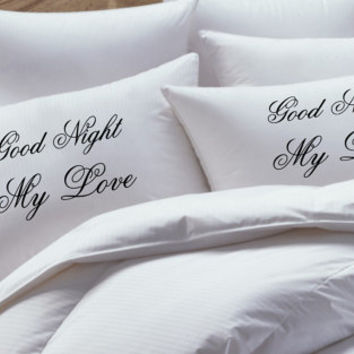 His and Her Pillowcase set,good night my love, goos night my life, pillow case set