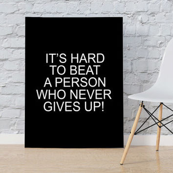 "PRINTABLE ""It's Hard to Beat A Person who Never gives Up"" Motivational Poster Typography Quote Home Decor Printable Art Inspirational Print"