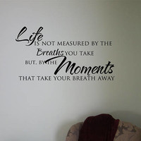 Life Quote interior Wall decal Removable Vinyl wall decal Interior wall Decal Life wall decal