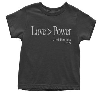 Love Is Greater Than Power Quote Youth T-shirt