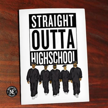 Straight Outta Highschool - NWA Compton Inspired Graduation Card - Highschool Grad Diploma Congratulations Card 4.5 X 6.25 Inches