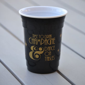 New Year's Eve Party Cups | Happy New Year 2015 | Time to drink champagne and dance on the table | New Years Eve Party