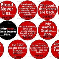 Set of 14 DEXTER MORGAN Quote Pinback Button 1.25 Pins Serial Killer