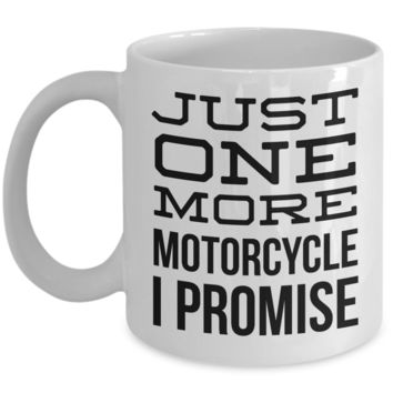 Motorcycle Mechanic Mug Just One More Motorcycle I Promise Retirement Coffee Cup