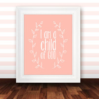 I am a child of God - bible verse art, scripture print, peach nursery decor, girls room wall art- INSTANT DOWNLOAD