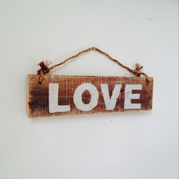 Love Sign / Reclaimed Wood Sign / Hanging Sign / Rustic Wood Sign