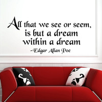 Wall Decal Quotes All That We See Or Seem Edgar Allan Poe Quote Vinyl Lettering Wall Decals Vinyl Stickers Wall Art Murals Home Decor Q106