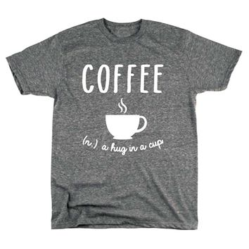 Coffee Definition Hug In A Cup Humor Foodie Humor College Tees Women Letter Print T-Shirt For Female funny Tshirt Homme T-F11471