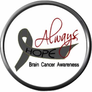 Always Hope Courage Faith Strength Cure Brain Cancer Survivor Gray Awareness Ribbon Support 18MM - 20MM Snap Jewelry Charm New Item