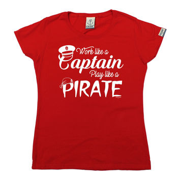 Ocean Bound Women's Work Like A Captain Play Like A Pirate Sailing T-Shirt