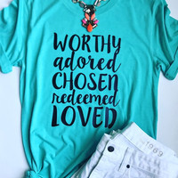 Worthy Adored Chosen Redeemed Loved T-Shirt without Necklace - Bellelily