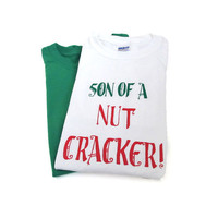 Son of a NUTCRACKER Shirt Buddy the Elf Quote (Youth and Adult Sizes Available) Funny Christmas Movie