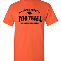 Funny Football T-shirt Tshirt Tee Shirt Gift All I Care about National Football League Fan christmas Gift for dad Maybe Three People Sports