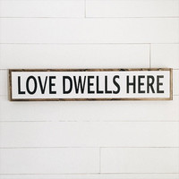 Love Dwells Here Sign
