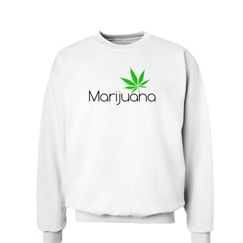 Marijuana Text and Leaf Sweatshirt