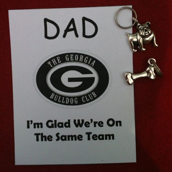 "Father's Day Georgia Bulldog Fan ""I'm Glad We're on the Same Team"" Bulldog and Bone Key Chain Charm and Card"