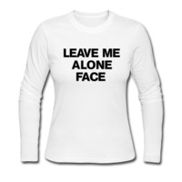 Leave me alone Long Sleeve Shirt