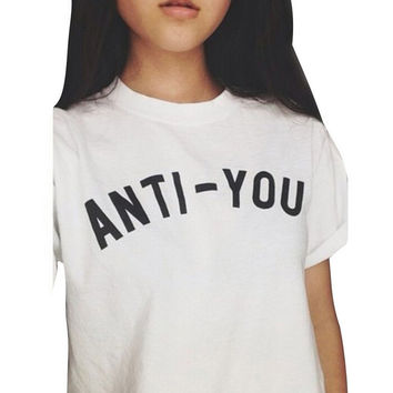 Summer ANTI-YOU Print T-Shirts for Women Gift 133