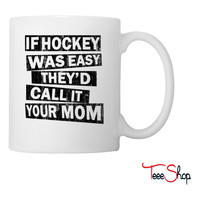 your mom Coffee & Tea Mug