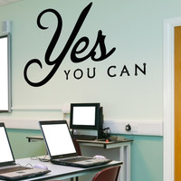 Vinyl Wall Decal Sticker Yes You Can #5274