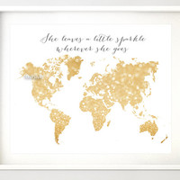 "10x8"" 20x16"" Printable world map, gold glitter map, girly art, ""She leaves a little sparkle wherever she goes"", gold nursery map - map037 E"
