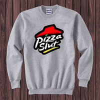 Pizza Slut sweater Sweatshirt Crewneck Men or Women Unisex Size