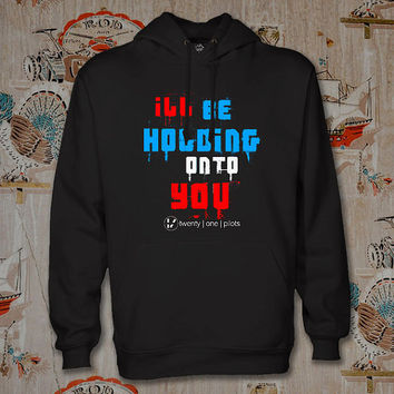 twenty on pilots,ill be holding on to you Hoodie,Unisex Adults Size,Available Color White Black