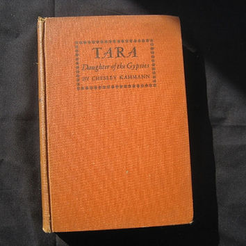 1935 First Edition Tara Daughter of the Gypsies Chelsea Kahmann Illust. by F. Luis Mora Hardcover No Dust Jacket