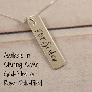 """perSister"" - Sterling Silver, Gold or Rose Gold Necklace #SH"