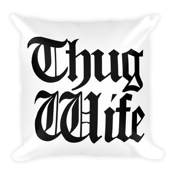 Thug Wife - Square Pillow