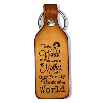 To the World You are a Mother Leather Keychain
