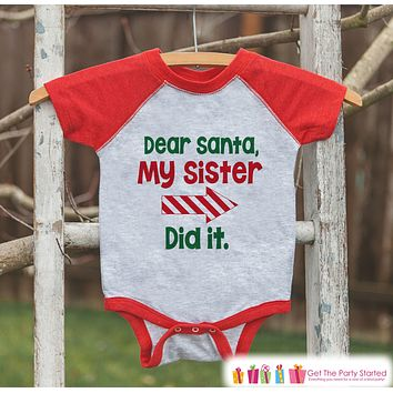 Dear Santa Shirt - My Sister Did It - Funny Sibling Christmas Shirt or Onepiece - Boy Girl - Kids, Baby, Toddler, Youth - Right Arrow