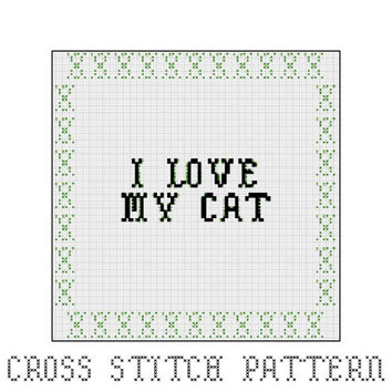 I Love My Cat, Cross Stitch Pattern, Cat Lover, Cat Owner, Cat Dad, Cat Mom, Home Decor, Gift