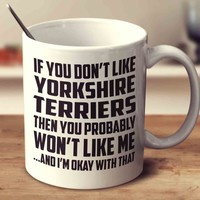 If You Don't Like Yorkshire Terriers