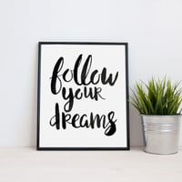 Quote Print - Follow Your Dreams Typography Art Print. Motivational. Inspirational. Minimalist Print. Black and White. Bedroom Poster.